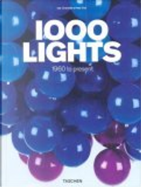 1000 Lights 1960 to Present by Charlotte Fiell, Peter Fiell