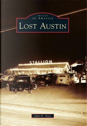 Lost Austin by John H. Slate