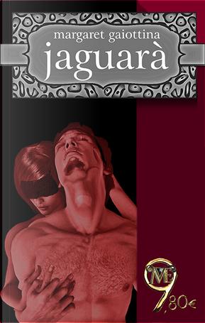 Jaguarà by Margaret Gaiottina