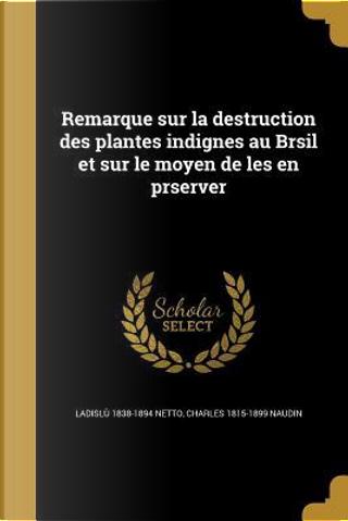 FRE-REMARQUE SUR LA DESTRUCTIO by Ladislu 1838-1894 Netto