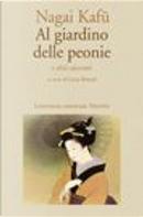 Al giardino delle peonie e altri racconti by Nagai Kafū