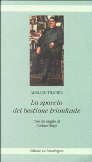 Lo spaccio del bestione trionfante by Tilgher Adriano