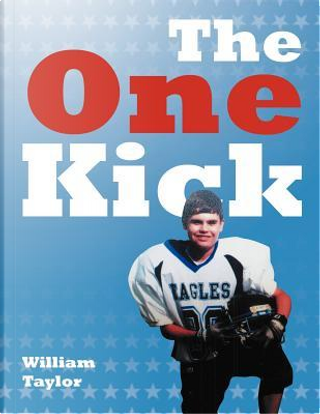 The One Kick by William Taylor