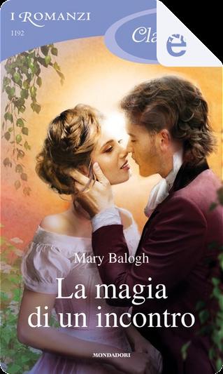 La magia di un incontro by Mary Balogh