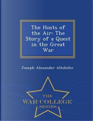 The Hosts of the Air by Joseph Alexander Altsheler
