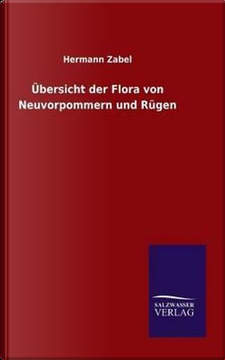 Übersicht der Flora von Neuvorpommern und Rügen by Hermann Zabel