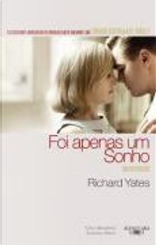 FOI APENAS UM SONHO by RICHARD YATES
