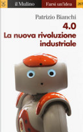 4.0 La nuova rivoluzione industriale by Patrizio Bianchi