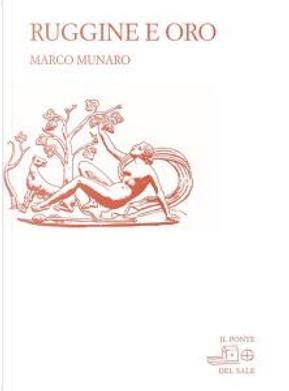 Ruggine e oro by Marco Munaro
