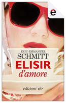 Elisir d'amore by Éric-Emmanuel Schmitt