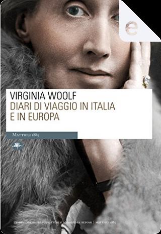 Diari di viaggio in Italia e in Europa by Virginia Woolf