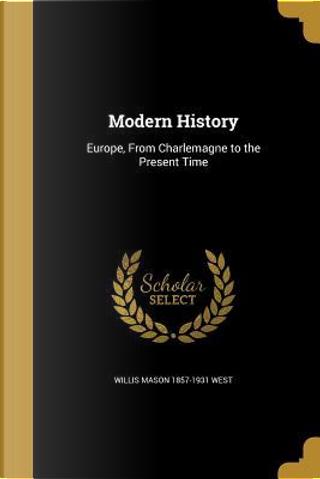 MODERN HIST by Willis Mason 1857-1931 West