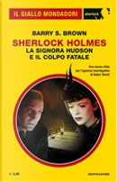 Sherlock Holmes: La signora Hudson e il colpo fatale by Barry S. Brown