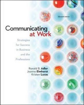 Looseleaf Communicating at Work by Ronald Adler