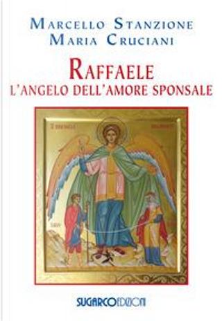 Raffaele. L'angelo dell'amore sponsale by Marcello Stanzione