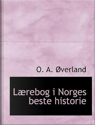 Laerebog I Norges Beste Historie by O. A. Averland