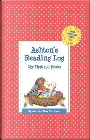 Ashton's Reading Log by Martha Day Zschock