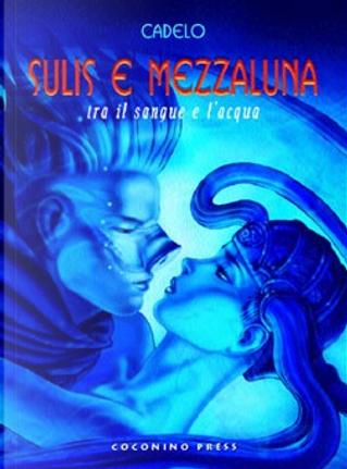 Sulis e Mezzaluna by Silvio Cadelo