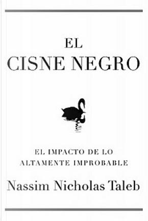 EL CISNE NEGRO by Nassim Nicholas Taleb