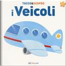 I veicoli. Tocco&scopro. Ediz. a colori by Gruppo edicart srl