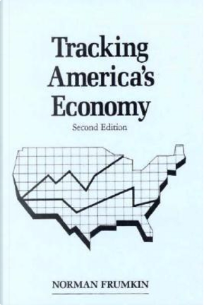 Tracking America's Economy by Norman Frumkin