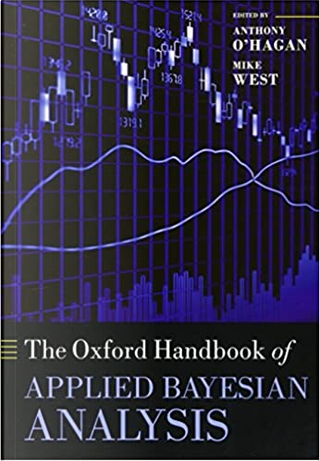 The Oxford Handbook of Applied Bayesian Analysis by