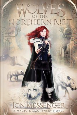 Wolves of the Northern Rift by Jon Messenger