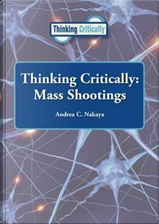 Mass Shootings by Andrea C. Nakaya