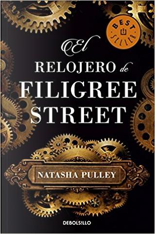 El relojero de Filigree Street by Natasha Pulley