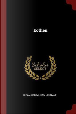 Eothen by Alexander William Kinglake