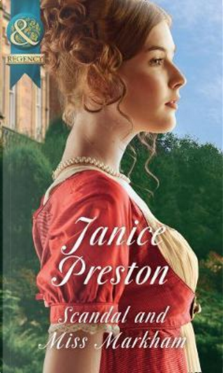 Scandal And Miss Markham (The Beauchamp Betrothals, Book 2) by Janice Preston