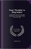 From the Bells to King Arthur by Clement Scott