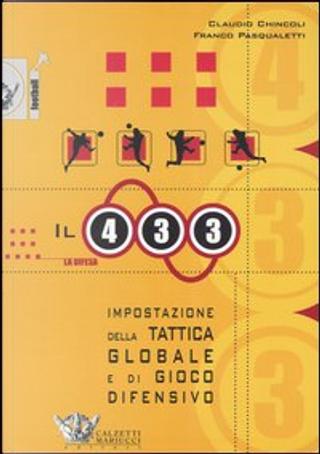 Il quattro-tre-tre: impostazione della tattica globale e di gioco difensivo by Claudio Chincoli, Franco Pasqualetti