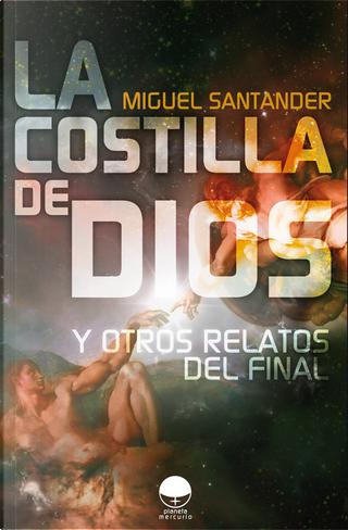 La costilla de Dios by Miguel Santander