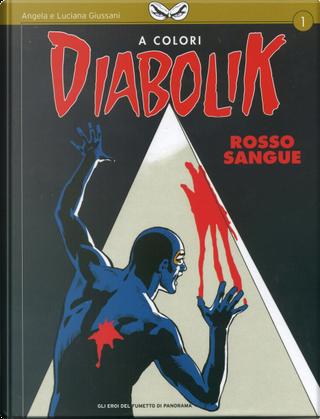 Gli Eroi del Fumetto di Panorama: Diabolik A Colori n. 1 by Brenno Fiumali, Franco Paludetti, Patricia Martinelli, Sergio Zaniboni, Stefano Ferrario