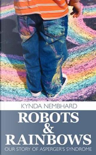 Robots & Rainbows by Kynda Nembhard