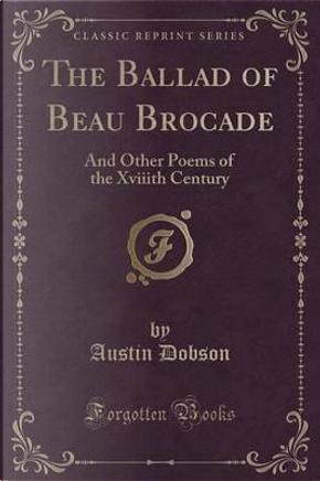 The Ballad of Beau Brocade by Austin Dobson