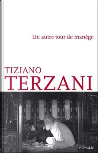 Un autre tour de manège by Tiziano Terzani