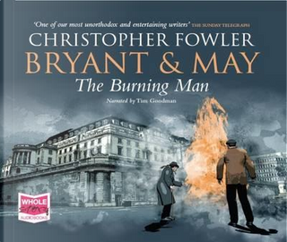 Bryant and May and the Burning Man by Christopher Fowler