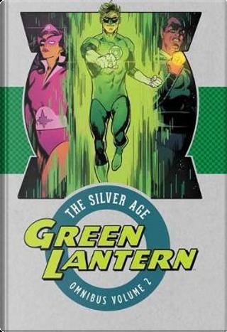 Green Lantern the Silver Age Omnibus 2 by Gardner F. Fox
