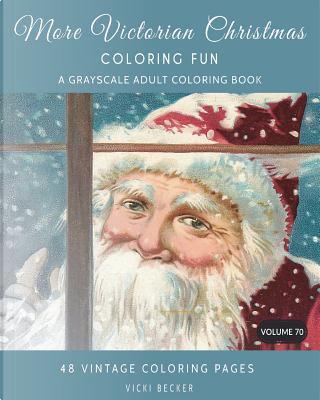 More Victorian Christmas Coloring Fun by Vicki Becker