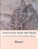 Selections from the Iliad by HOMER
