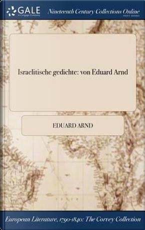Israelitische gedichte by Eduard Arnd