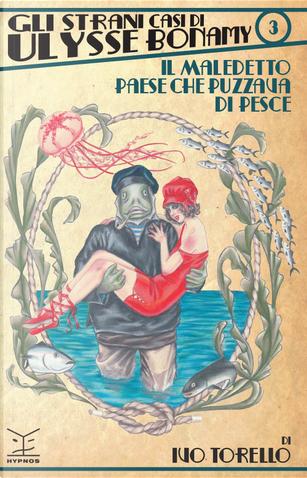 Il maledetto paese che puzzava di pesce by Ivo Torello