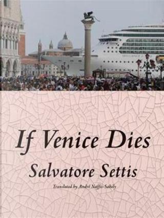 If Venice Dies by Salvatore Settis