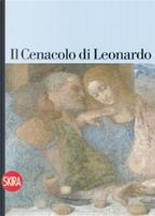 Il Cenacolo di Leonardo by Pietro C. Marani