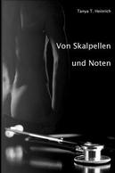 Von Skalpellen und Noten by Tanya T. Heinrich