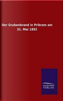 Der Grubenbrand in Pribram am 31. Mai 1892 by ohne Autor