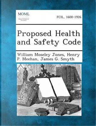 Proposed Health and Safety Code by William Moseley Jones