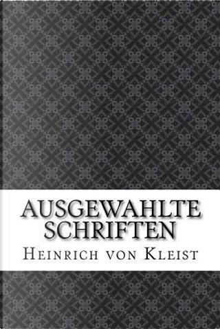 Ausgewahlte Schriften by Heinrich von Kleist